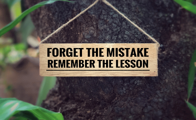 Learn lesson from mistakes